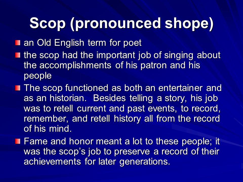Scop (pronounced shope)