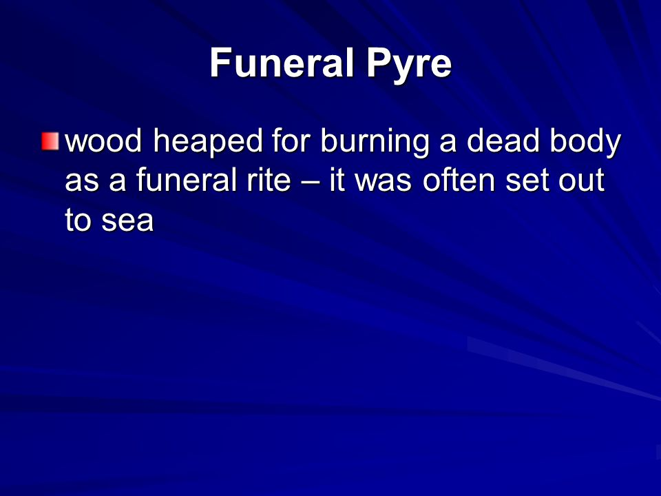 Funeral Pyre wood heaped for burning a dead body as a funeral rite – it was often set out to sea