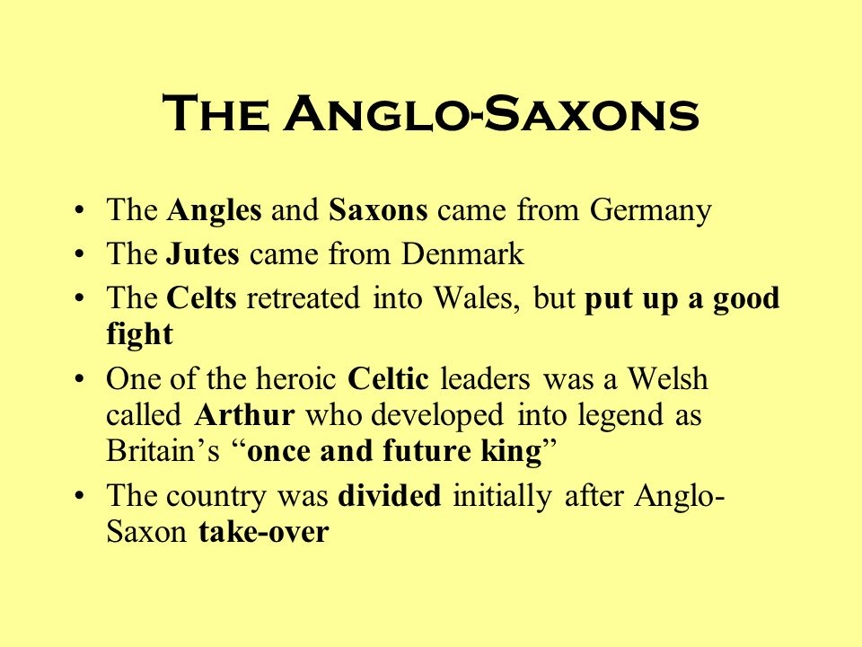 The Anglo-Saxons The Angles and Saxons came from Germany