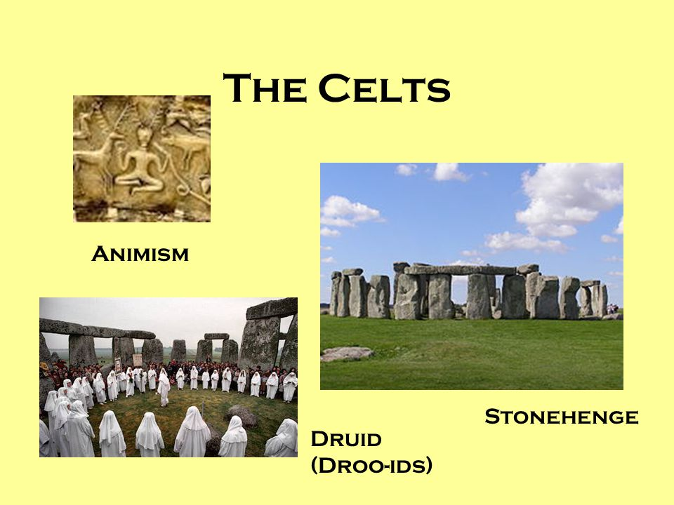 The Celts Animism Stonehenge Druid (Droo-ids)