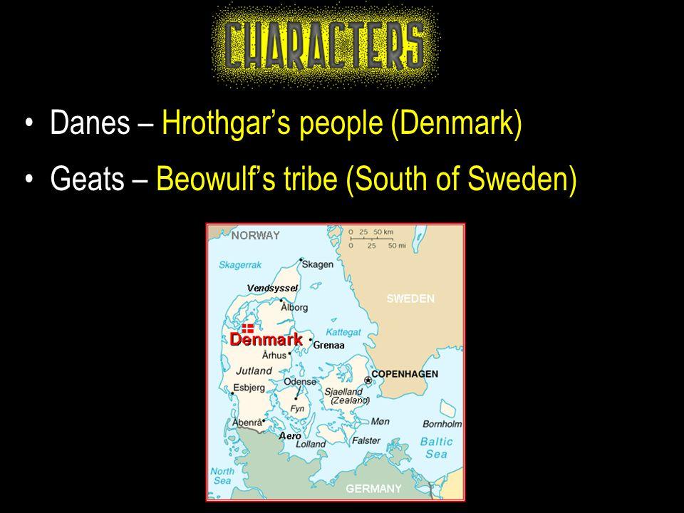 Danes – Hrothgar's people (Denmark)