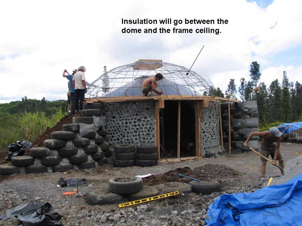 Insulation will go between the dome and the frame ceiling.