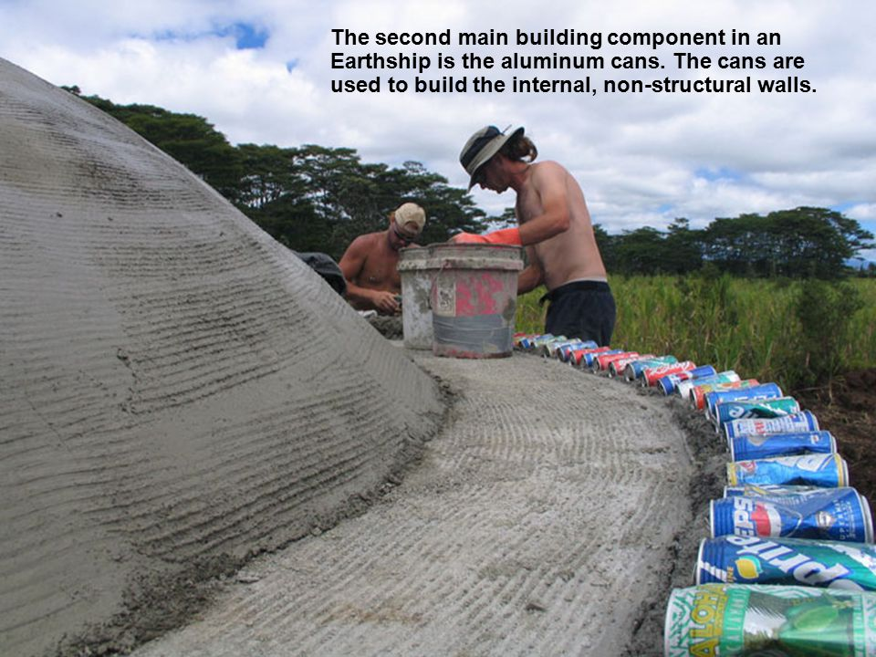 The second main building component in an Earthship is the aluminum cans.