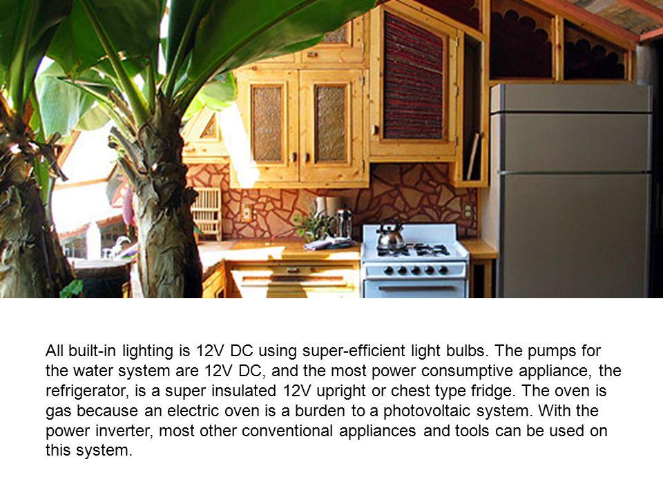 All built-in lighting is 12V DC using super-efficient light bulbs