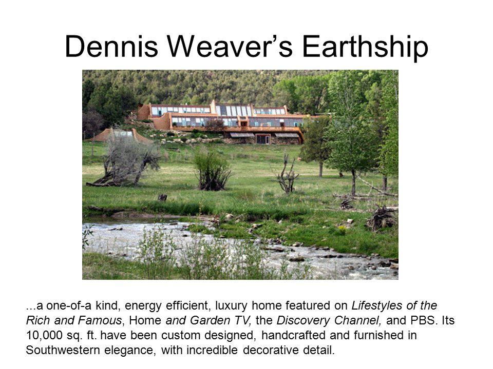 Dennis Weaver's Earthship