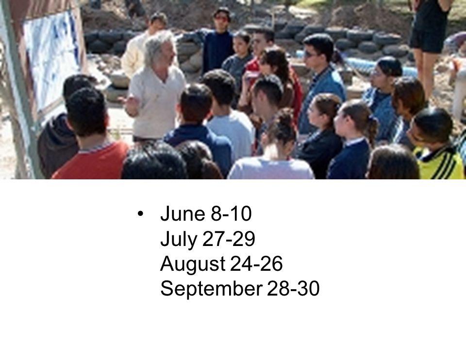 June 8-10 July 27-29 August 24-26 September 28-30