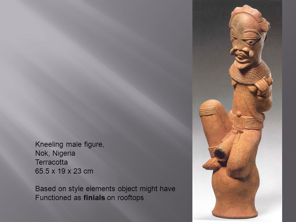 Kneeling male figure, Nok, Nigeria. Terracotta. 65.5 x 19 x 23 cm. Based on style elements object might have.