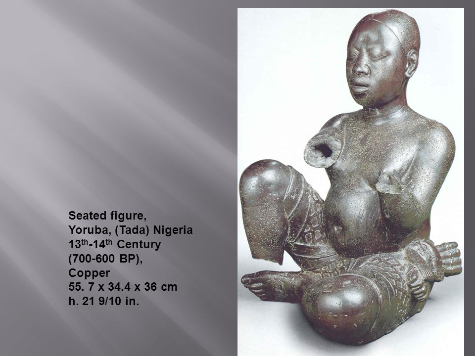 Seated figure, Yoruba, (Tada) Nigeria. 13th-14th Century. (700-600 BP), Copper. 55. 7 x 34.4 x 36 cm.