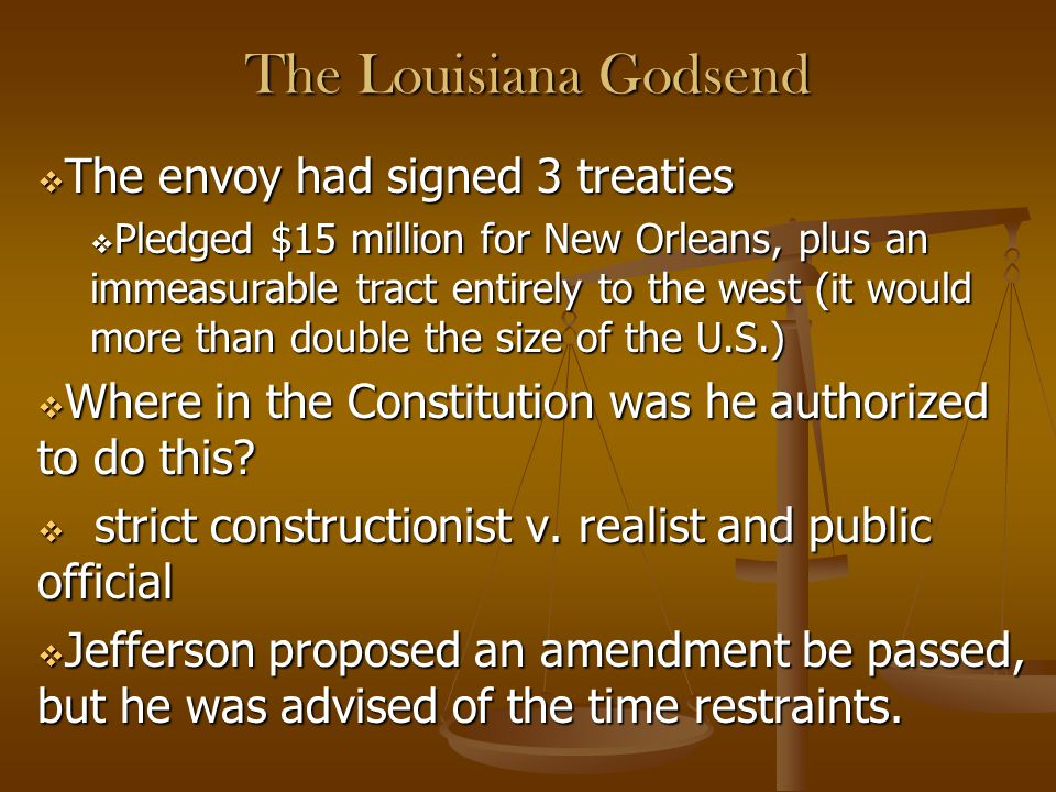 The Louisiana Godsend The envoy had signed 3 treaties