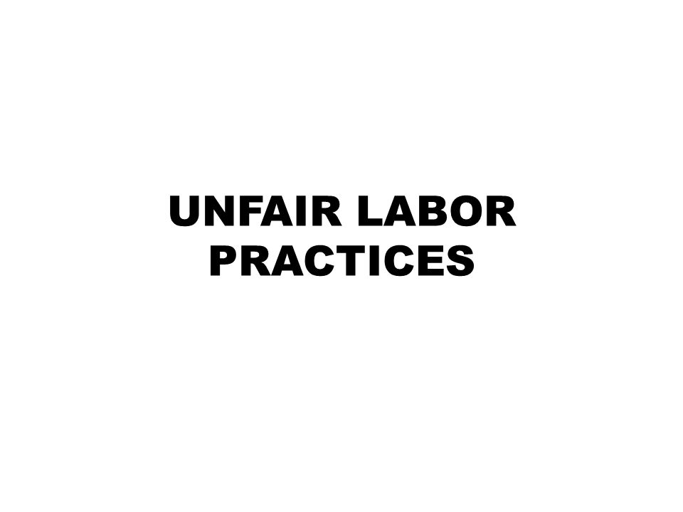unfair labour practices This work incorporates sections on unfair labour practices and discrimination,  both areas of the law which are developing at an exponential rate in the past two .