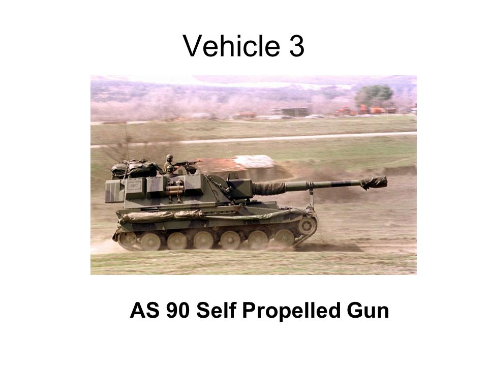 Vehicle 3 AS 90 Self Propelled Gun