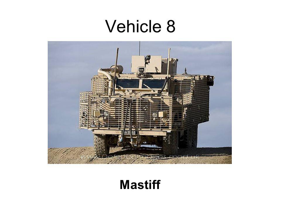 Vehicle 8 Mastiff
