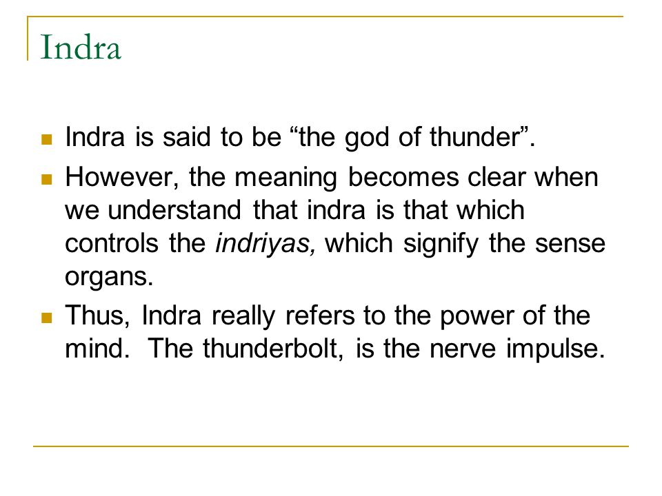 Indra Indra is said to be the god of thunder .