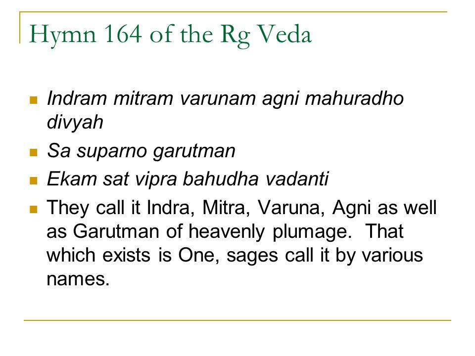 Hymn 164 of the Rg Veda Indram mitram varunam agni mahuradho divyah