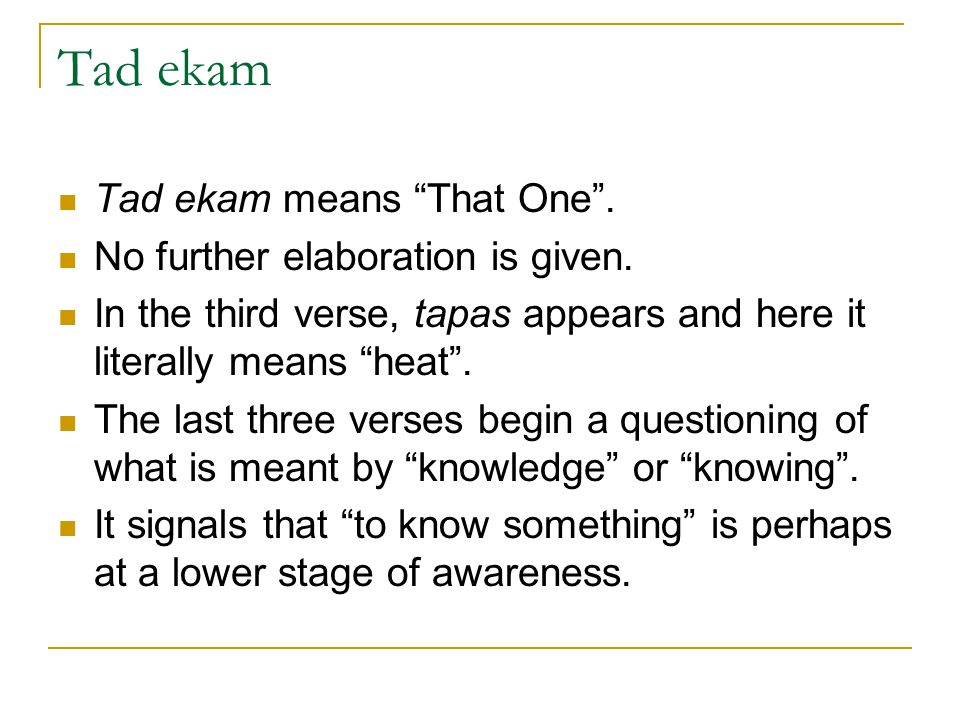 Tad ekam Tad ekam means That One . No further elaboration is given.