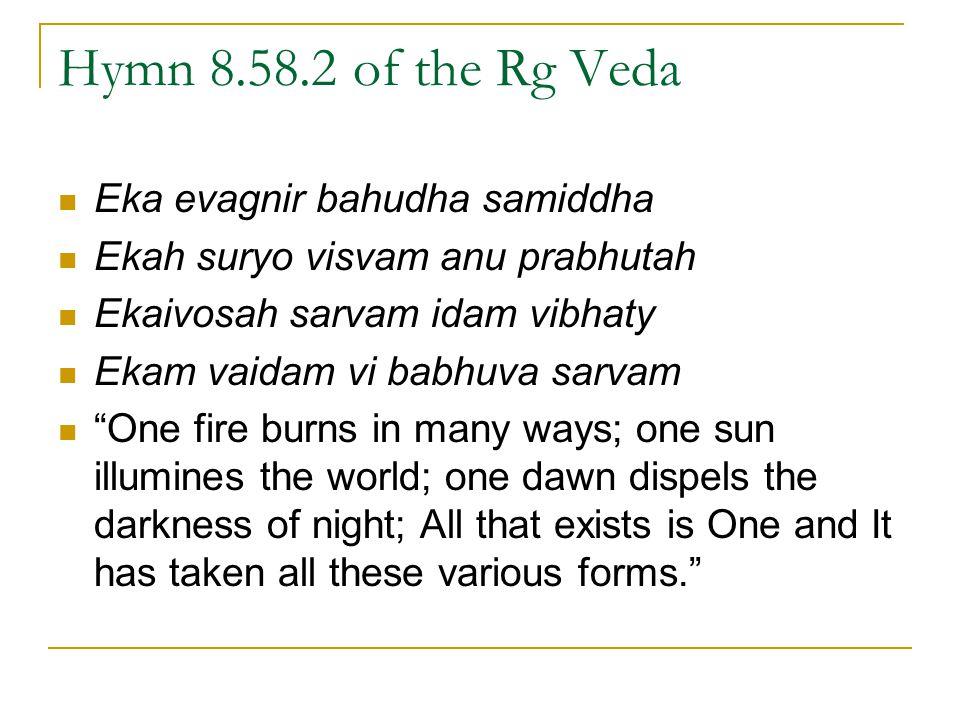 Hymn 8.58.2 of the Rg Veda Eka evagnir bahudha samiddha