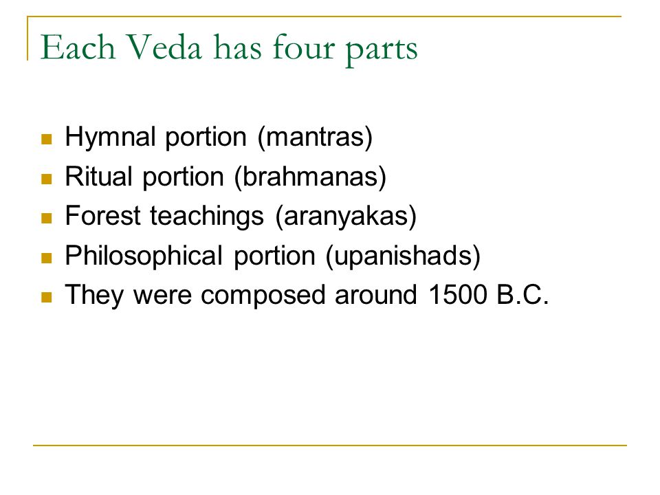 Each Veda has four parts