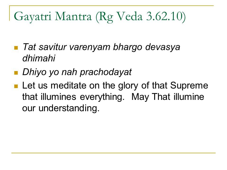 Gayatri Mantra (Rg Veda 3.62.10)