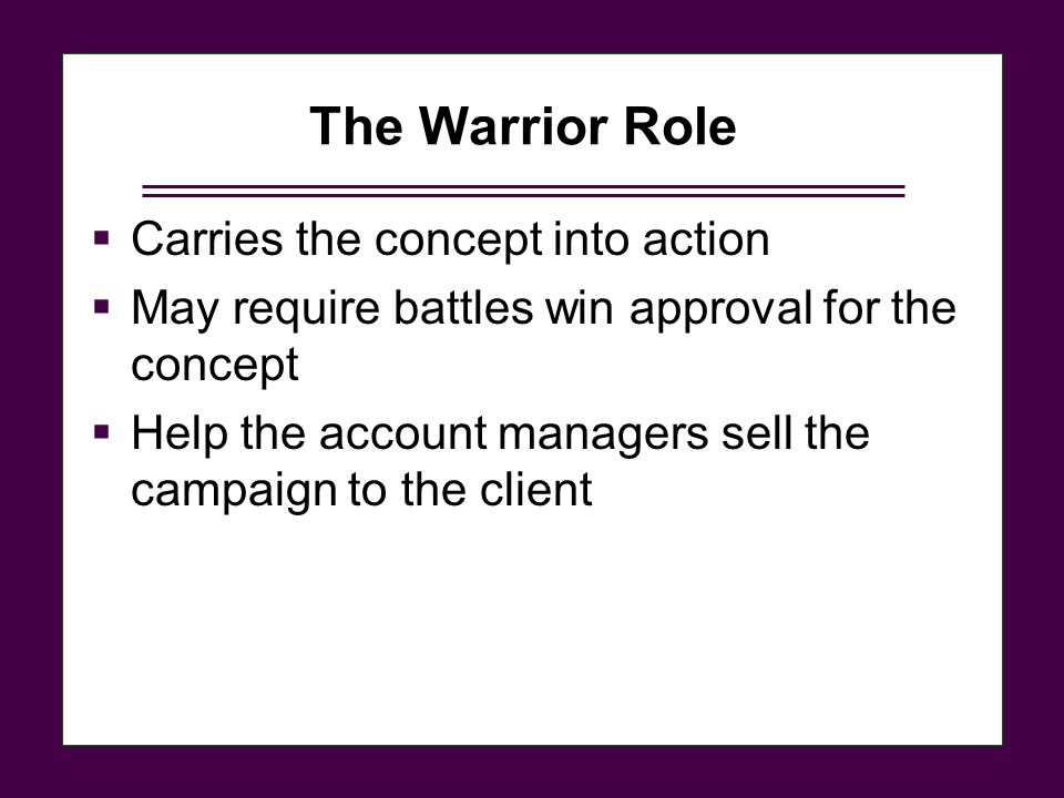 The Warrior Role Carries the concept into action