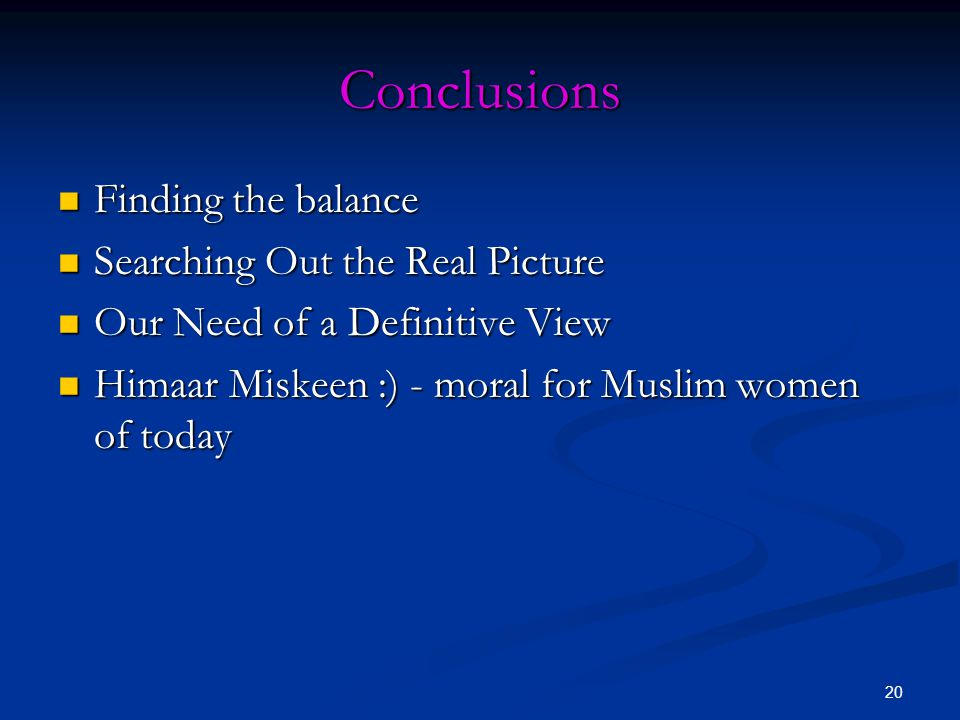 Conclusions Finding the balance Searching Out the Real Picture