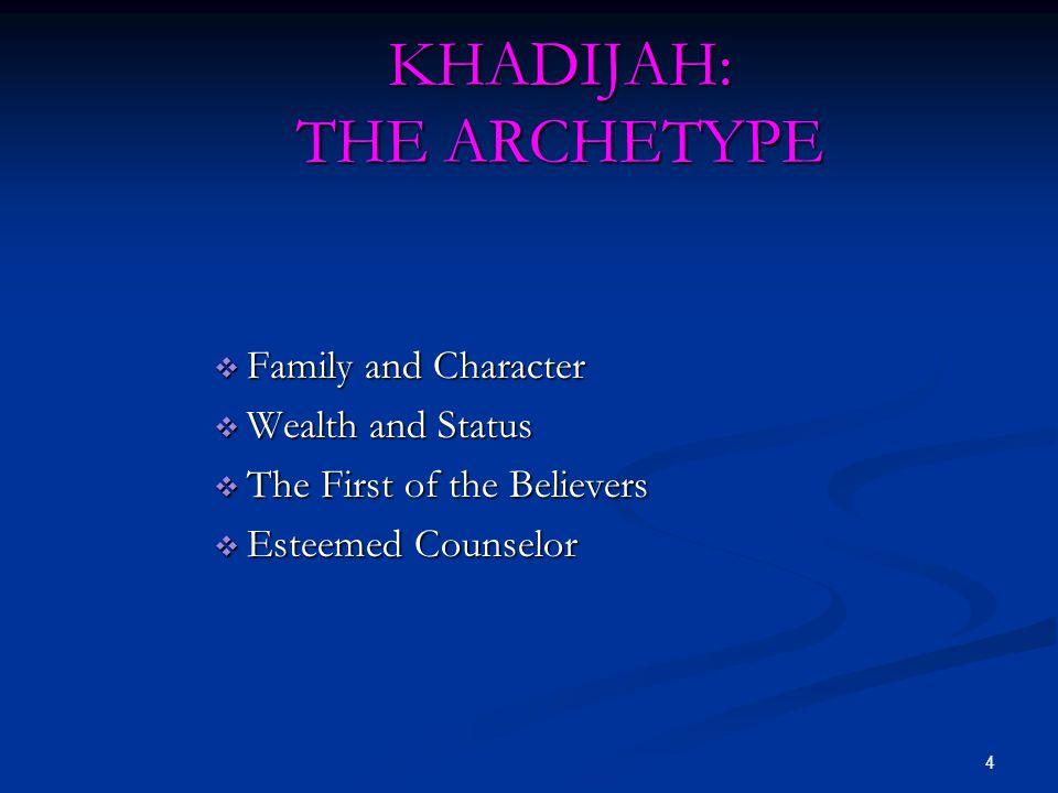 KHADIJAH: THE ARCHETYPE