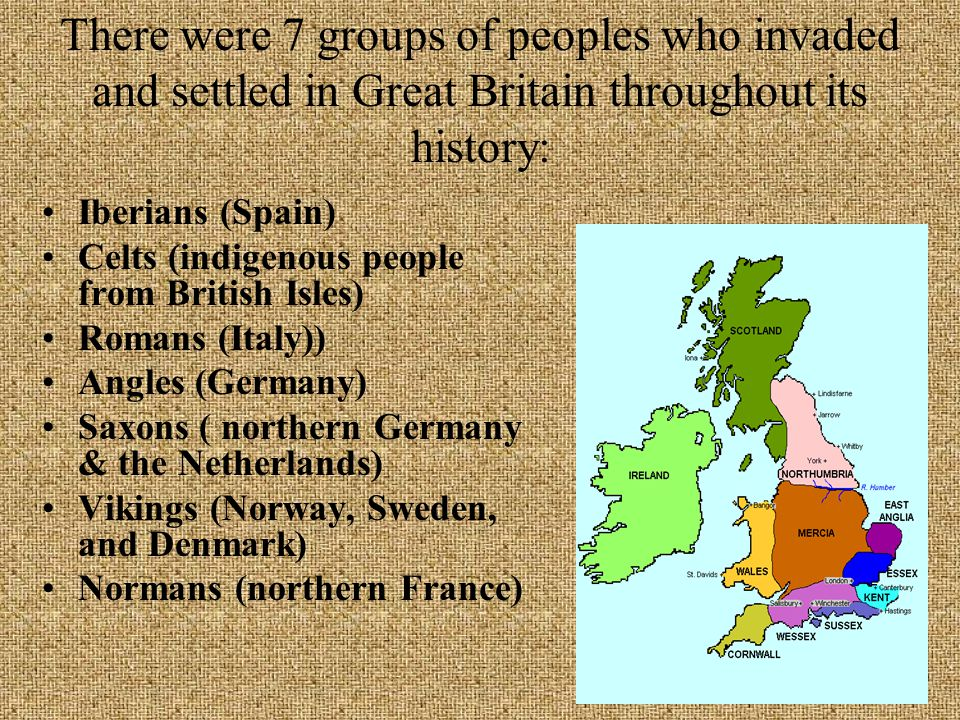 There were 7 groups of peoples who invaded and settled in Great Britain throughout its history: