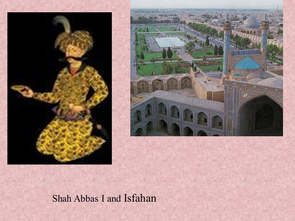 Shah Abbas I and Isfahan