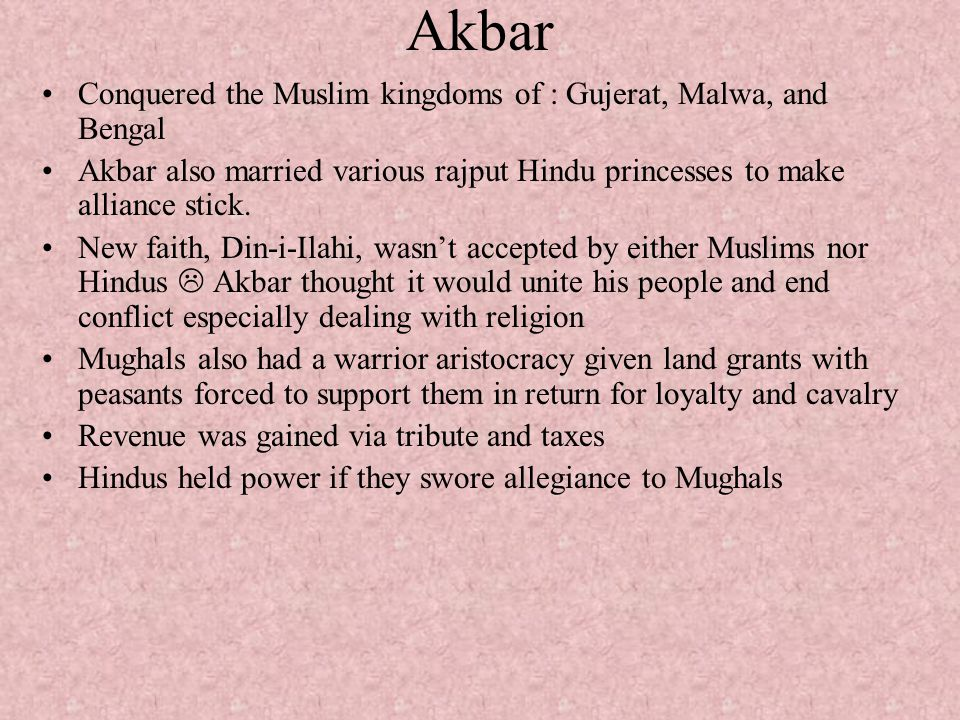 Akbar Conquered the Muslim kingdoms of : Gujerat, Malwa, and Bengal