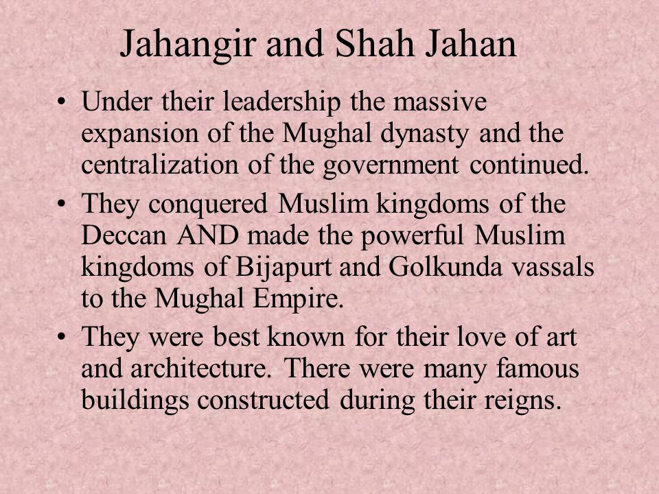 Jahangir and Shah Jahan
