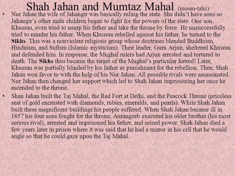 Shah Jahan and Mumtaz Mahal (moom-tahz)
