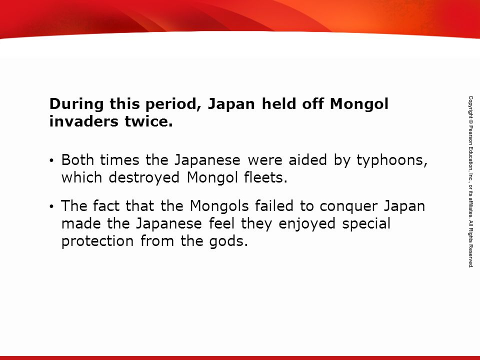 During this period, Japan held off Mongol invaders twice.