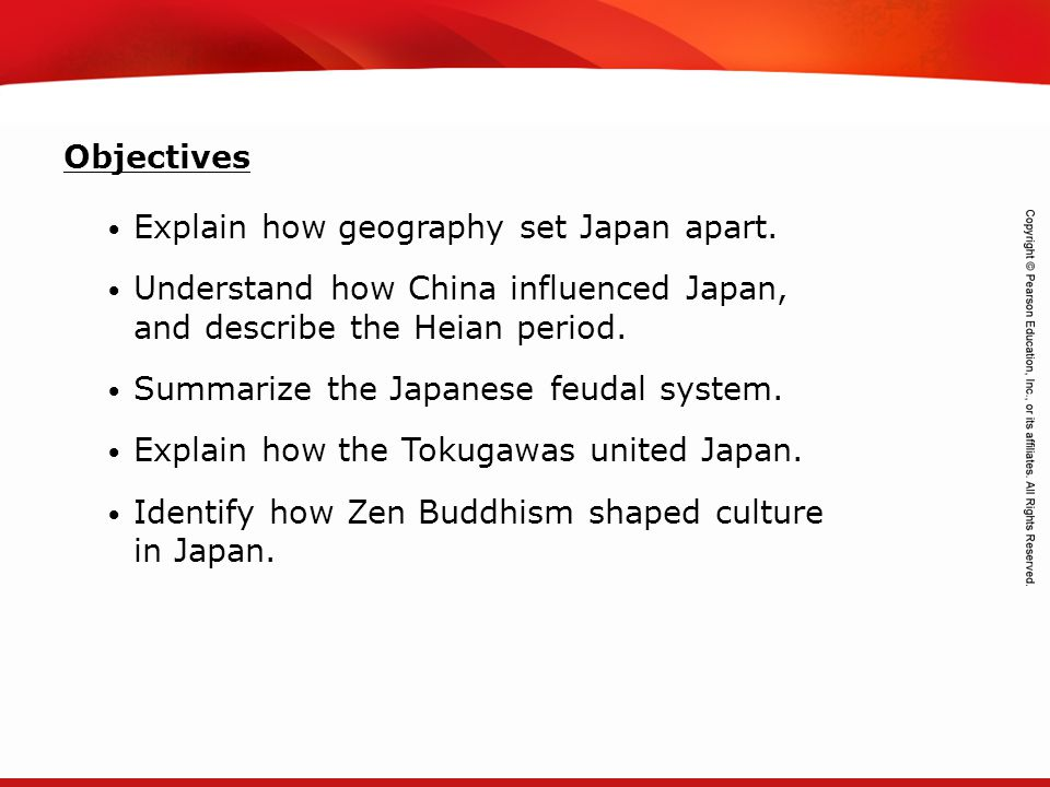 Objectives Explain how geography set Japan apart. Understand how China influenced Japan, and describe the Heian period.
