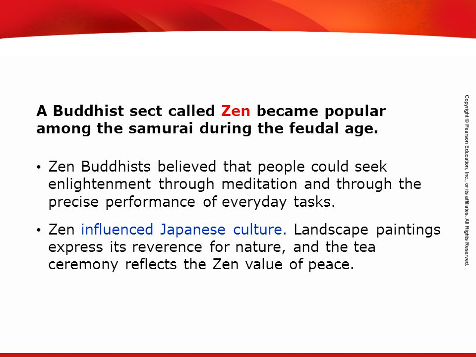 A Buddhist sect called Zen became popular among the samurai during the feudal age.