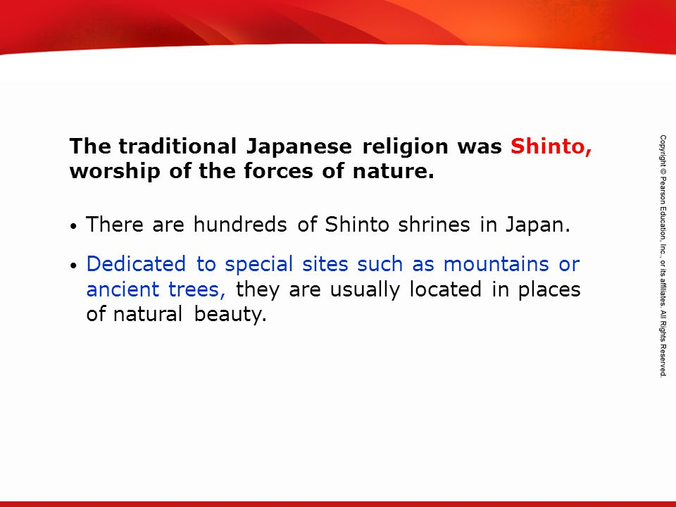 The traditional Japanese religion was Shinto, worship of the forces of nature.