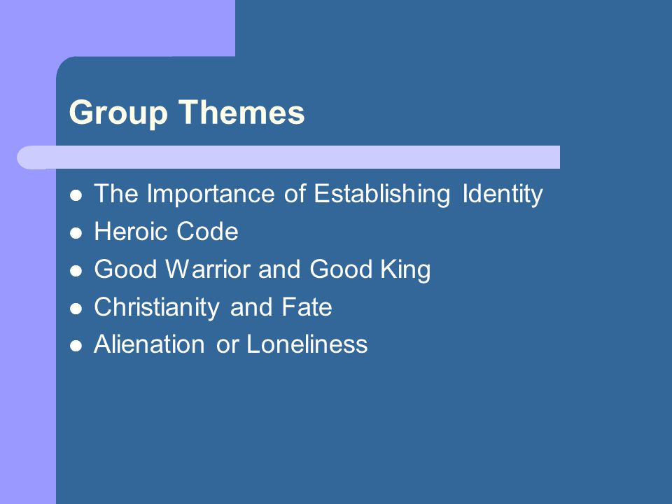 Group Themes The Importance of Establishing Identity Heroic Code
