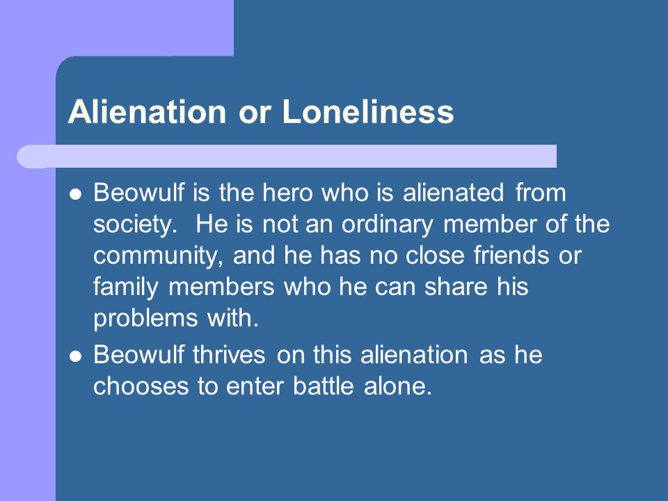 Alienation or Loneliness