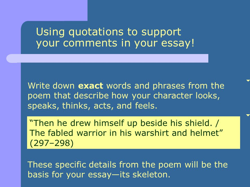 Using quotations to support your comments in your essay!