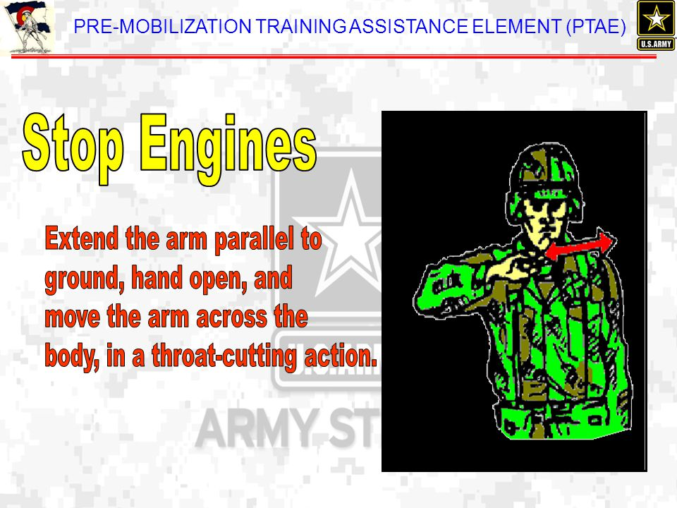 Stop Engines Extend the arm parallel to. ground, hand open, and.