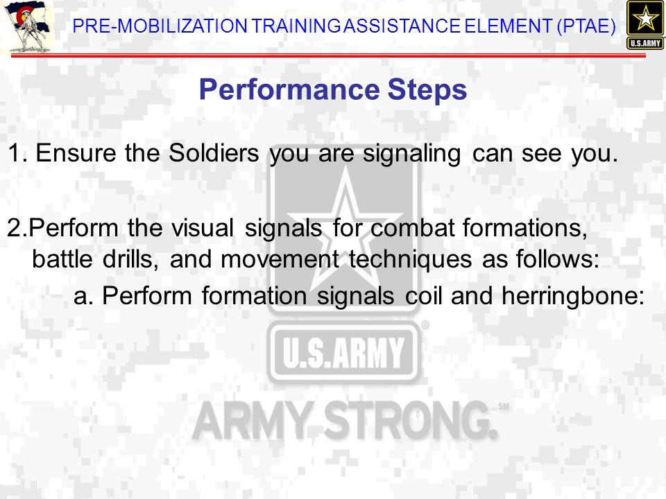 Performance Steps 1. Ensure the Soldiers you are signaling can see you.