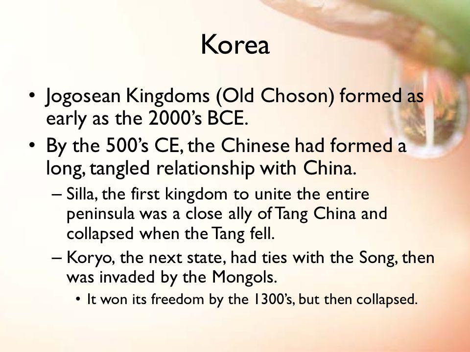 Korea Jogosean Kingdoms (Old Choson) formed as early as the 2000's BCE.