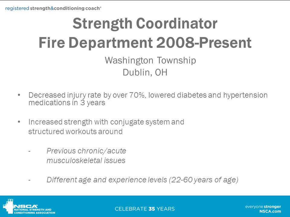 Strength Coordinator Fire Department 2008-Present