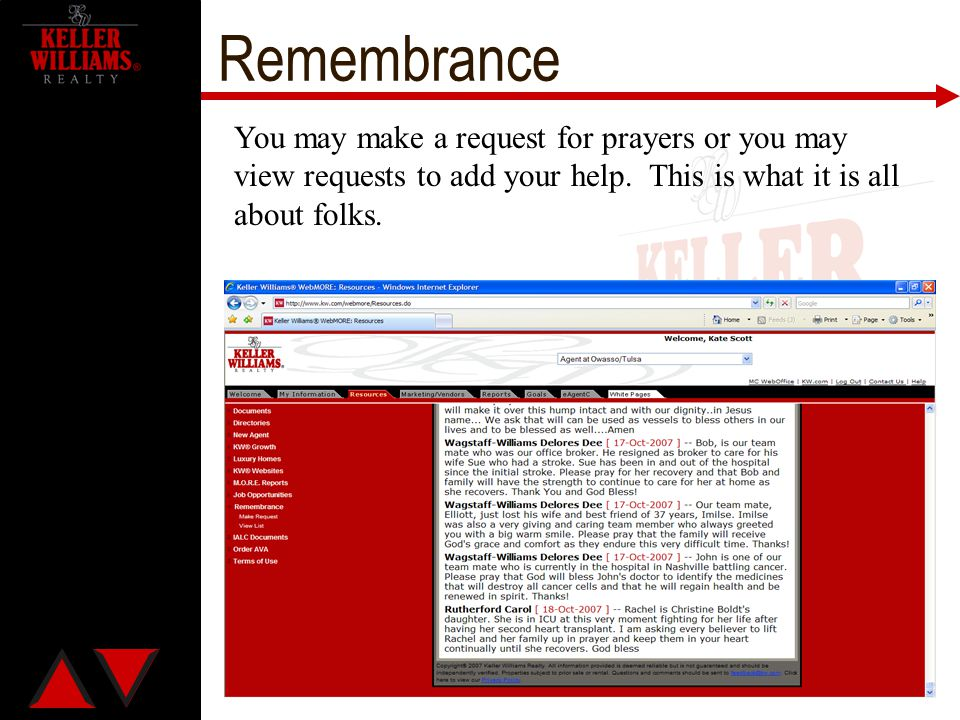 Remembrance You may make a request for prayers or you may view requests to add your help.