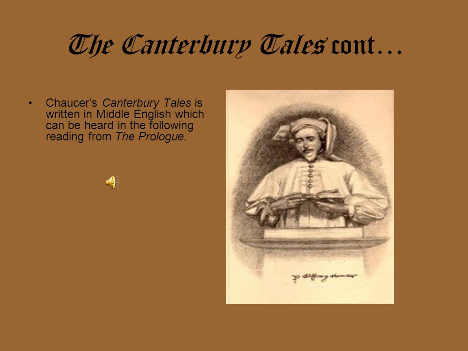 The Canterbury Tales cont…