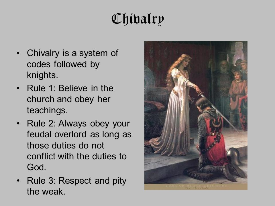 Chivalry Chivalry is a system of codes followed by knights.