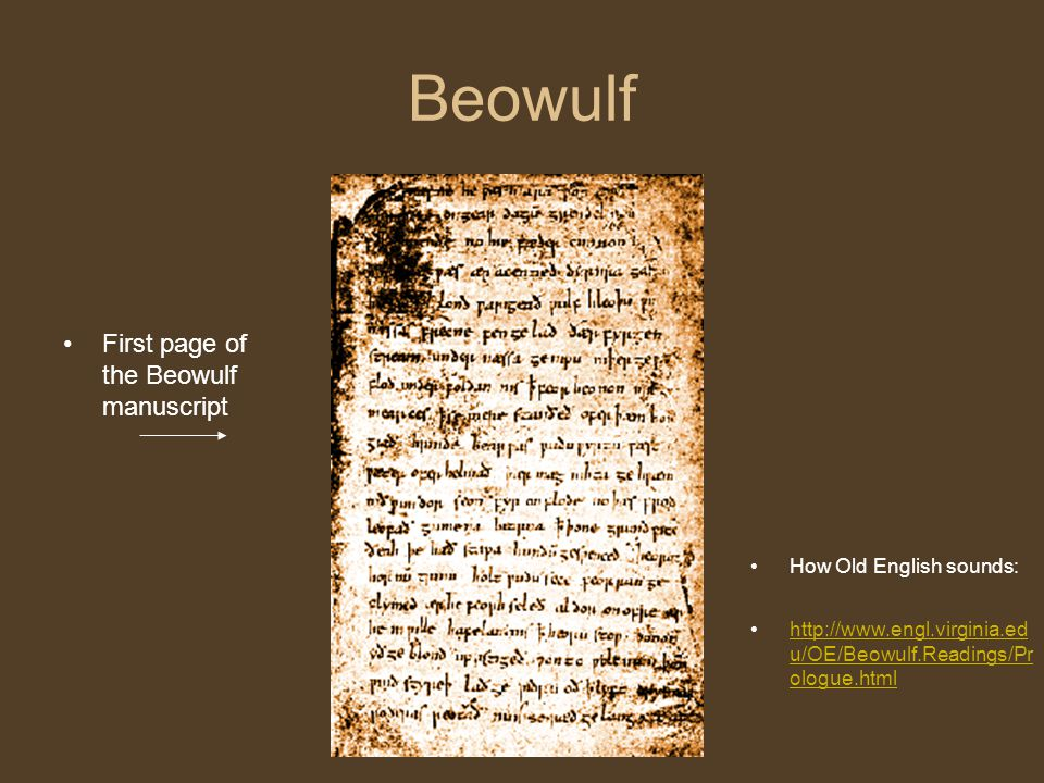 Beowulf First page of the Beowulf manuscript How Old English sounds: