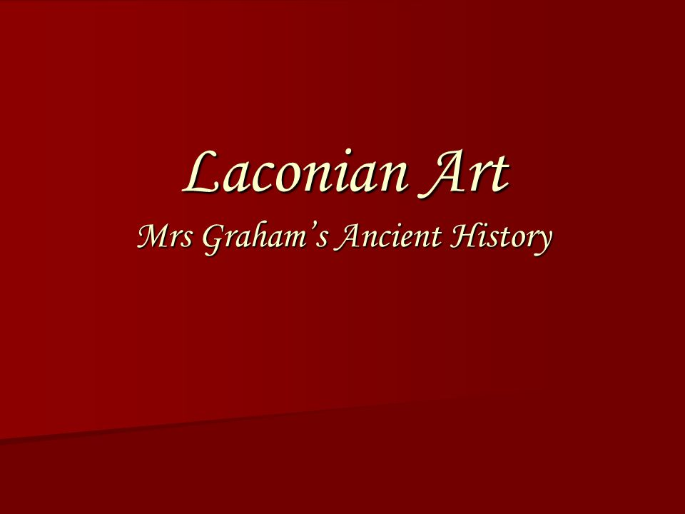 Laconian Art Mrs Graham's Ancient History