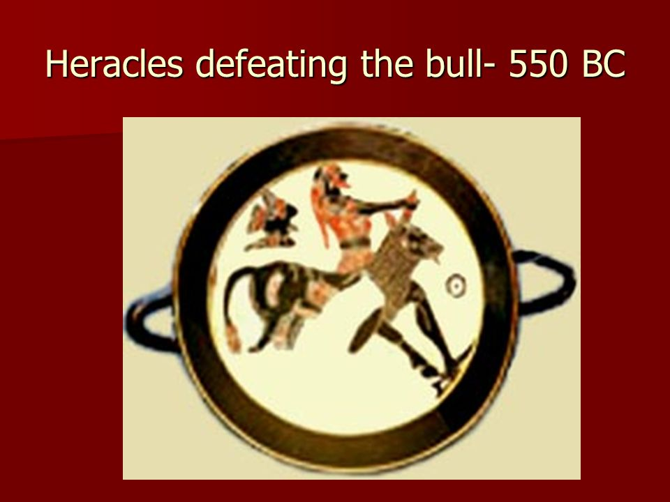 Heracles defeating the bull- 550 BC