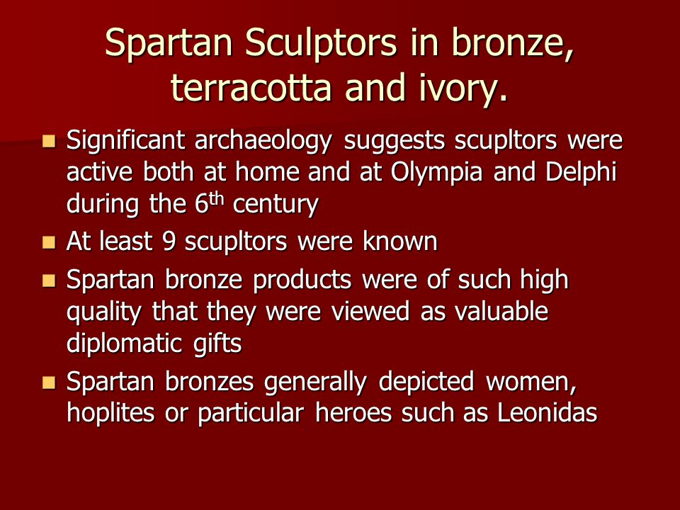 Spartan Sculptors in bronze, terracotta and ivory.