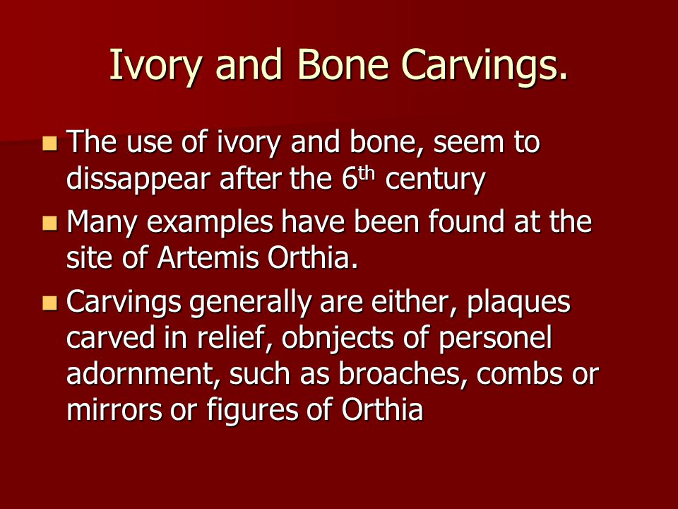 Ivory and Bone Carvings.