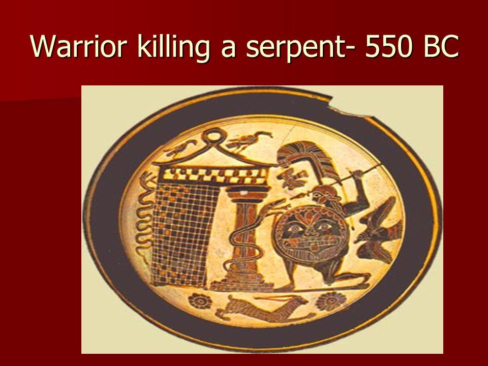 Warrior killing a serpent- 550 BC